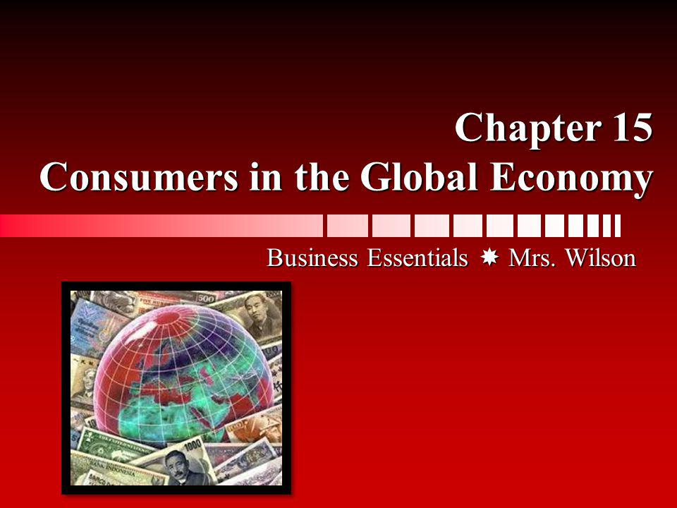 Chapter 15 Consumers in the Global Economy