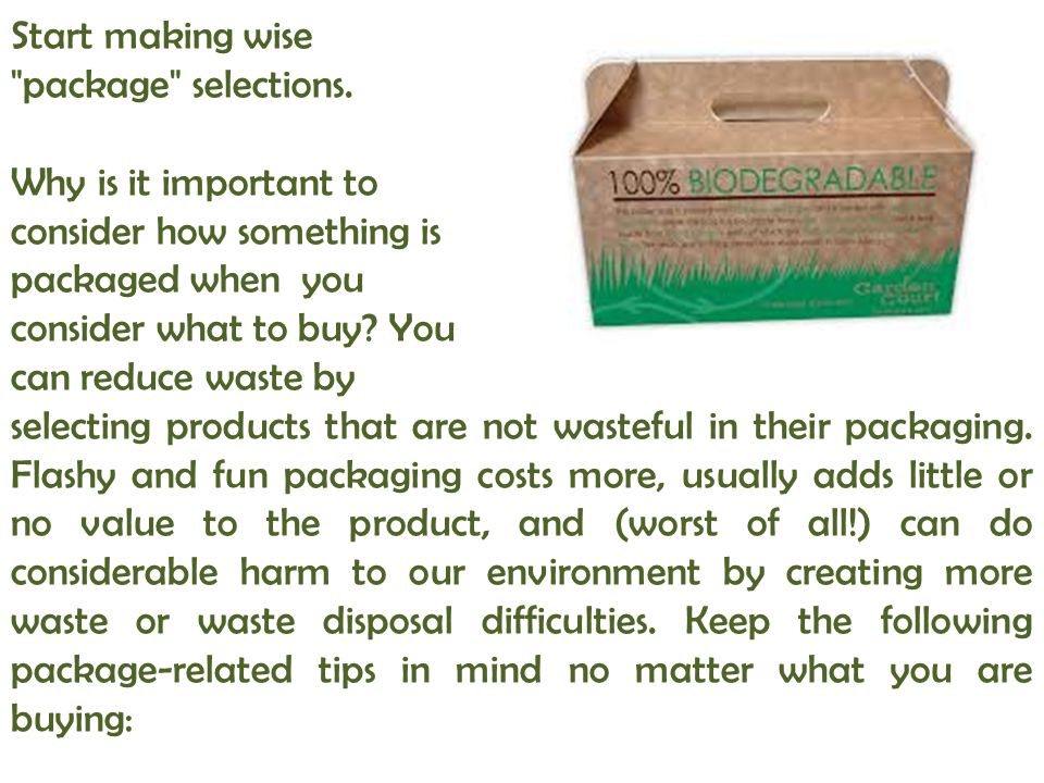 Start making wise package selections. Why is it important to. consider how something is. packaged when you.