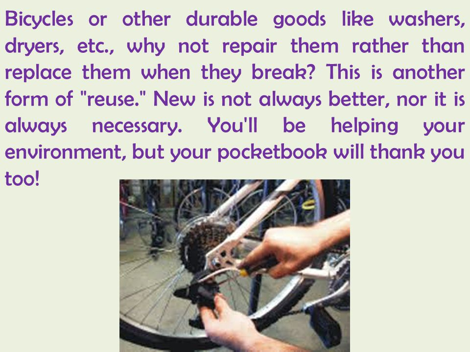 Bicycles or other durable goods like washers, dryers, etc