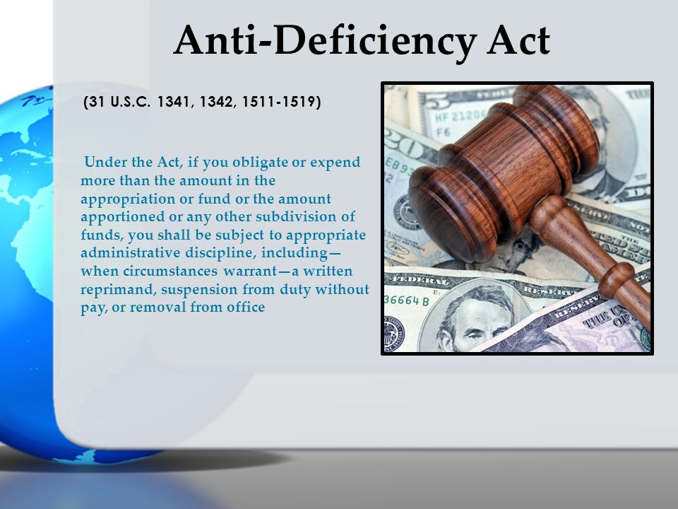 Anti-Deficiency Act (31 U.S.C. 1341, 1342, 1511-1519)