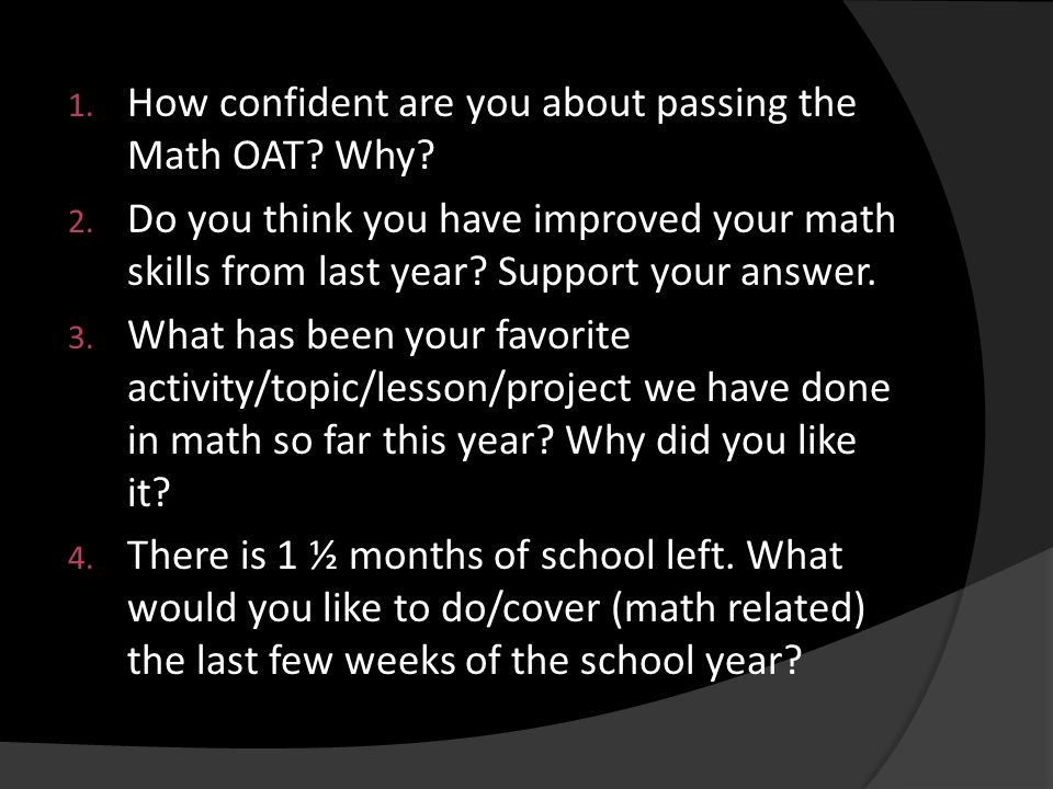 How confident are you about passing the Math OAT Why
