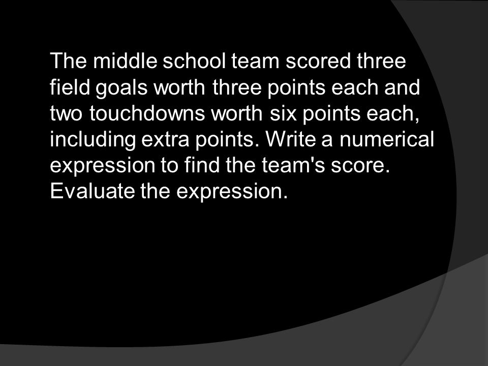 The middle school team scored three field goals worth three points each and two touchdowns worth six points each, including extra points.