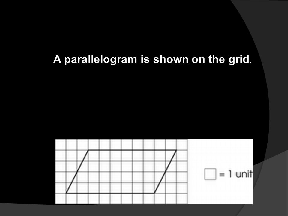 A parallelogram is shown on the grid.