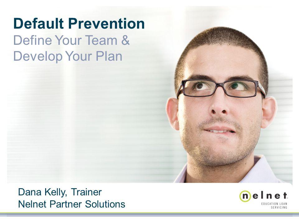Default Prevention Define Your Team & Develop Your Plan