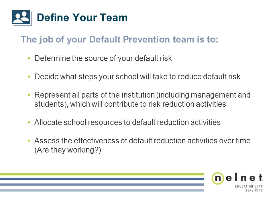Define Your Team The job of your Default Prevention team is to:
