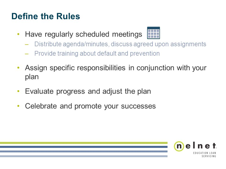 Define the Rules Have regularly scheduled meetings