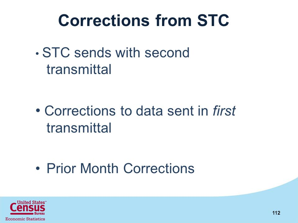 Corrections from STC • Corrections to data sent in first transmittal