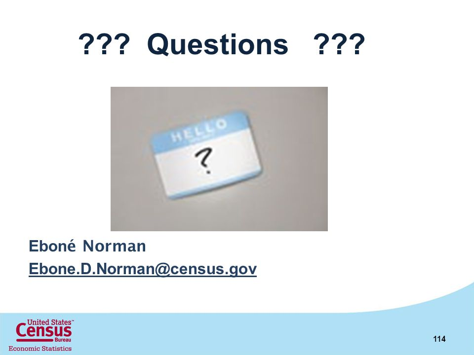 Questions Eboné Norman Ebone.D.Norman@census.gov