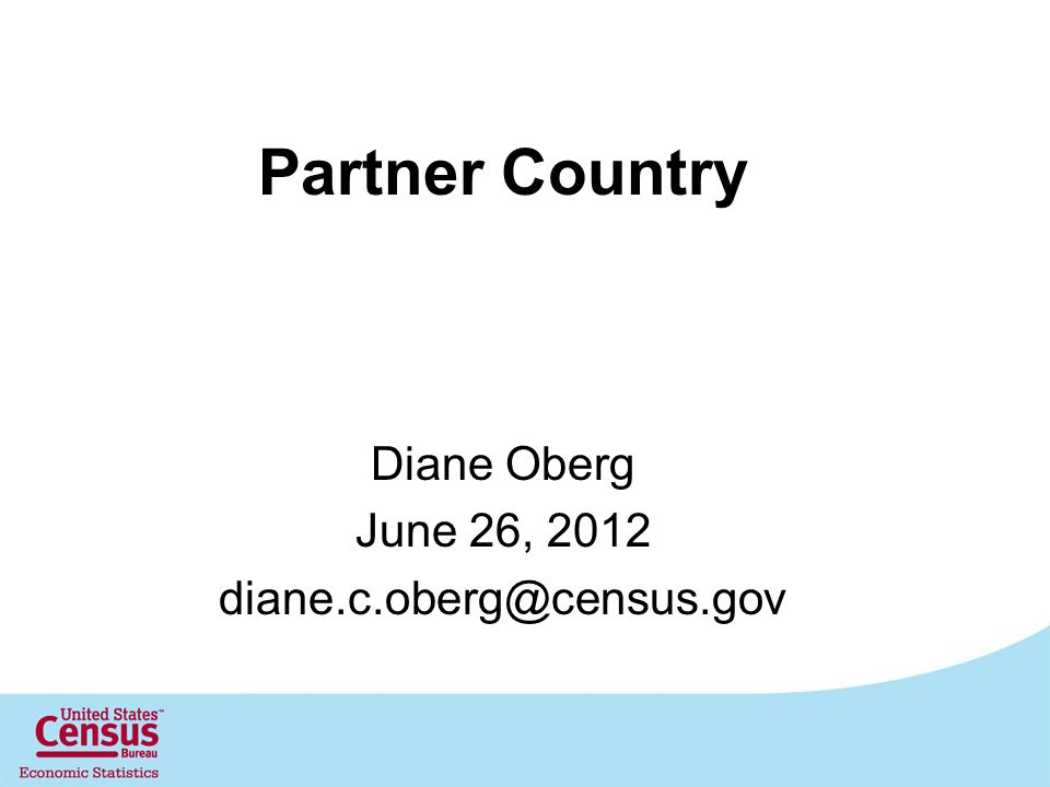 Diane Oberg June 26, 2012 diane.c.oberg@census.gov