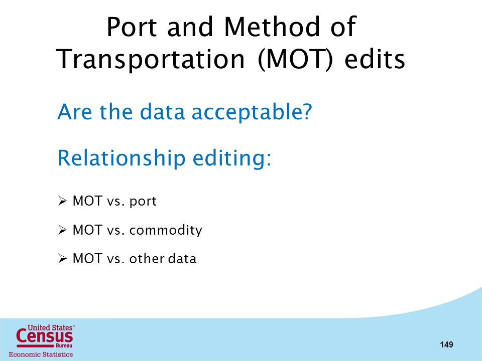 Port and Method of Transportation (MOT) edits
