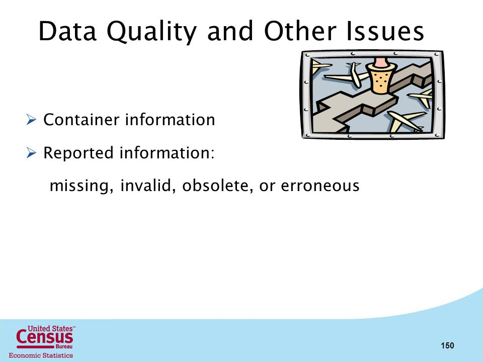 Data Quality and Other Issues