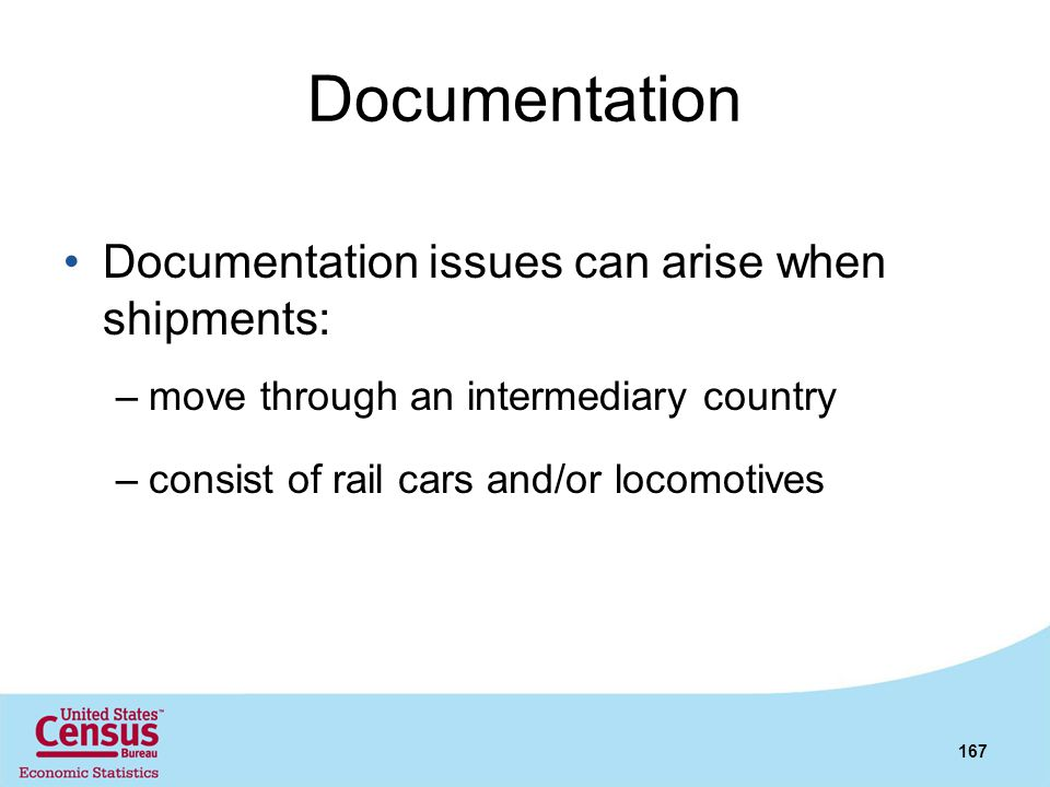Documentation Documentation issues can arise when shipments: