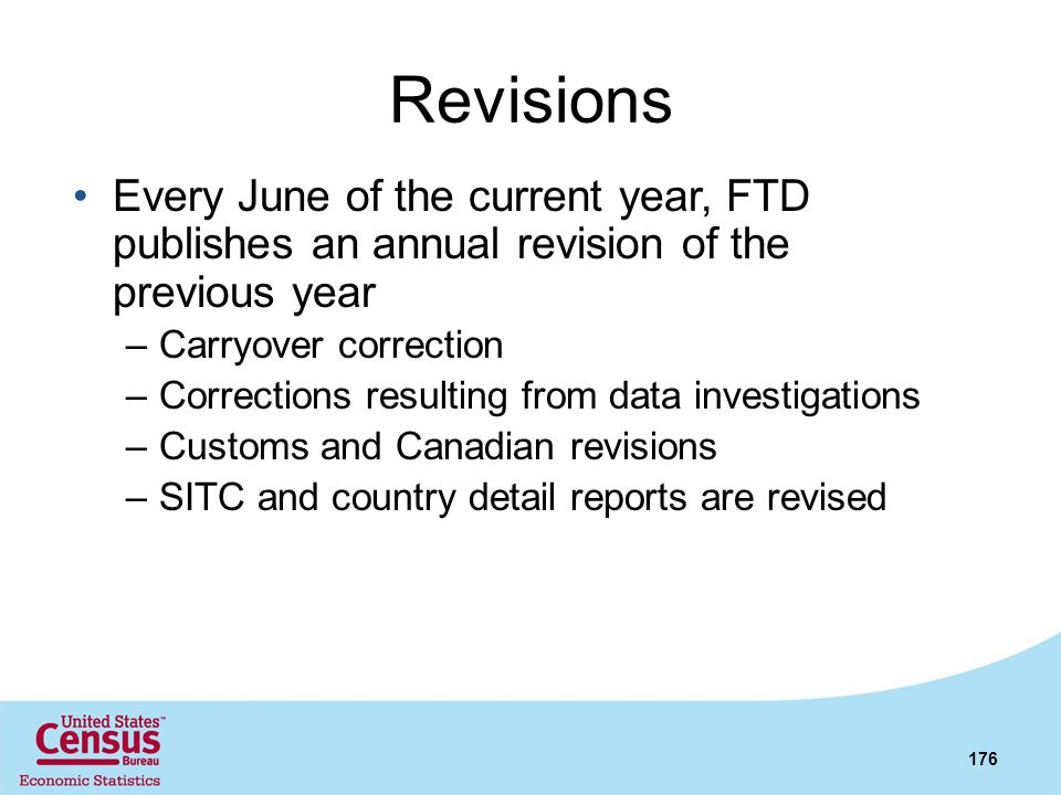 Revisions Every June of the current year, FTD publishes an annual revision of the previous year. Carryover correction.