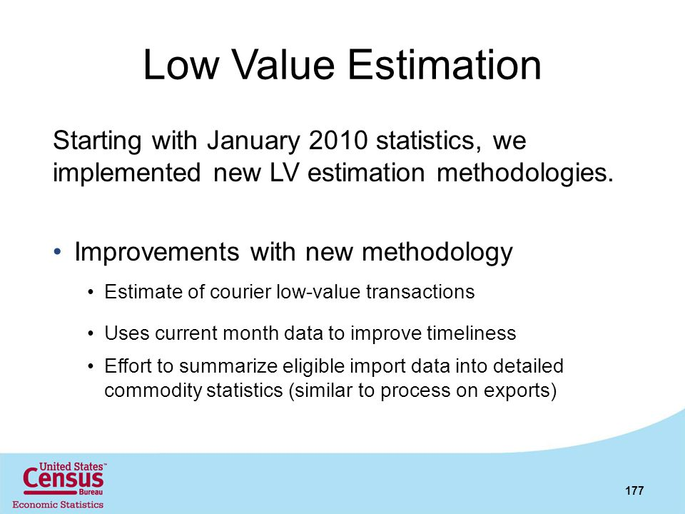 Low Value Estimation Starting with January 2010 statistics, we implemented new LV estimation methodologies.