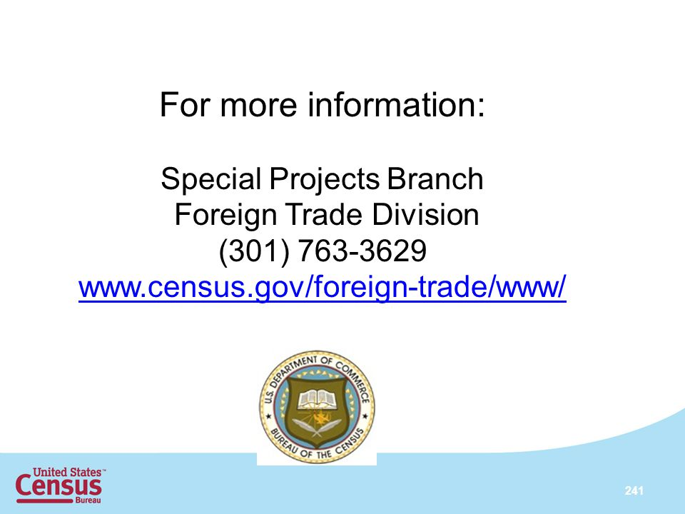 For more information: Special Projects Branch Foreign Trade Division