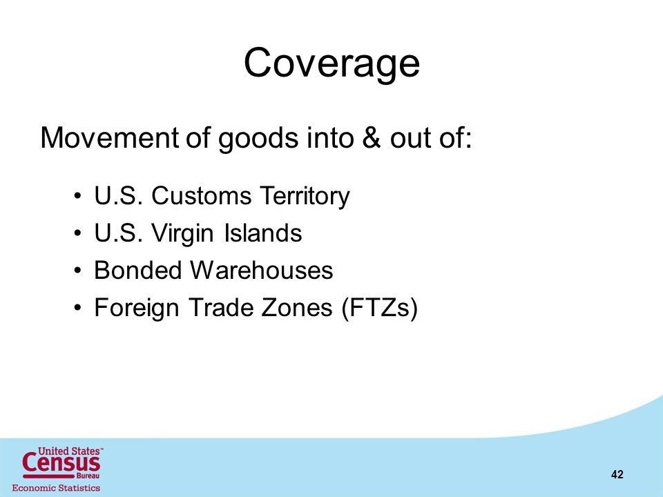 Coverage Movement of goods into & out of: U.S. Customs Territory