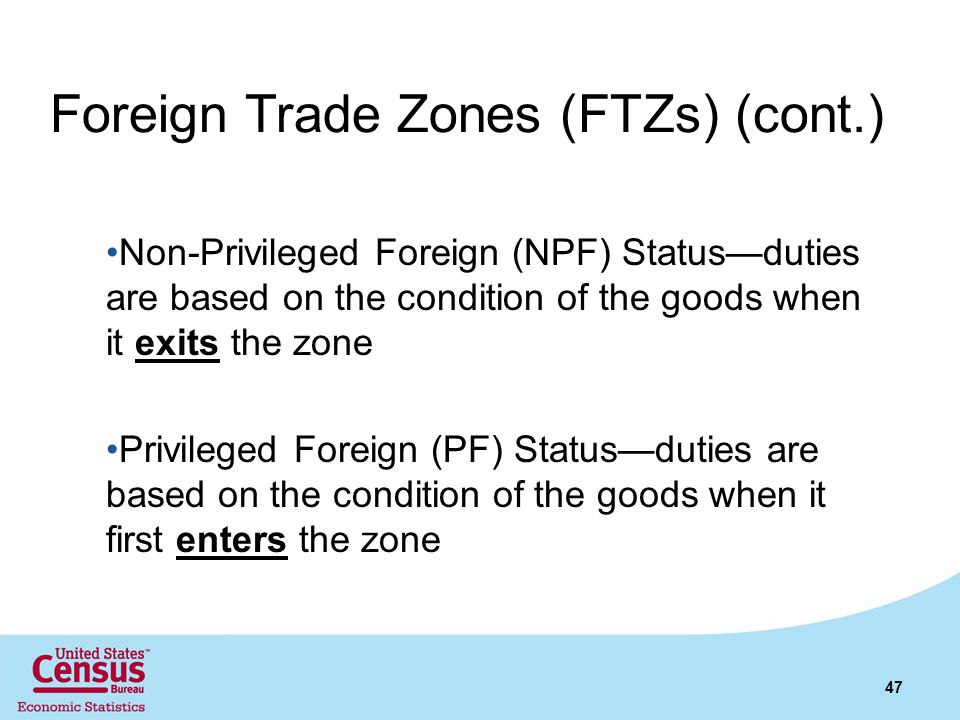 Foreign Trade Zones (FTZs) (cont.)