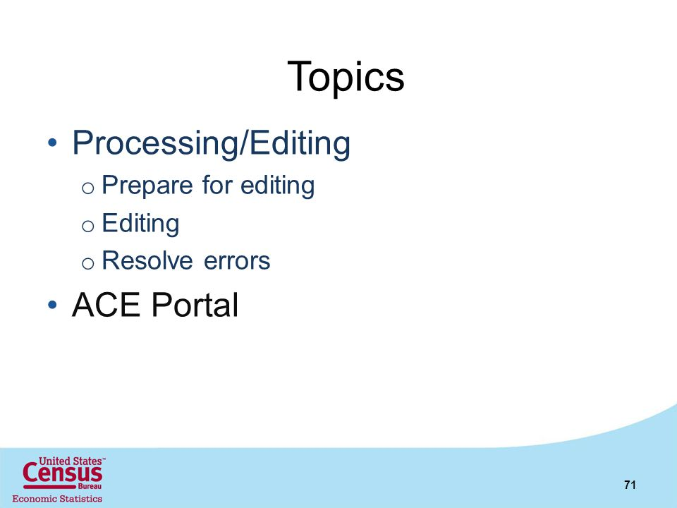 Topics Processing/Editing ACE Portal Prepare for editing Editing
