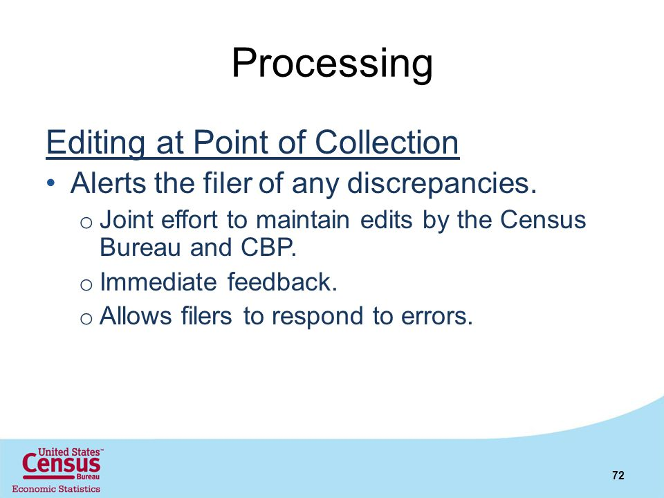 Processing Editing at Point of Collection