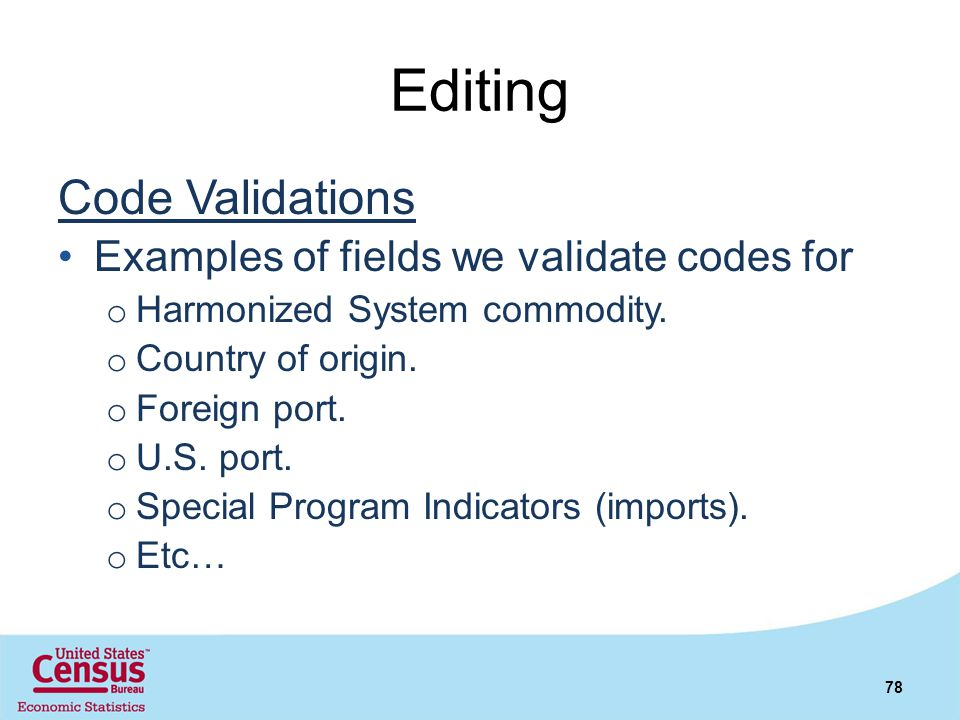 Editing Code Validations Examples of fields we validate codes for