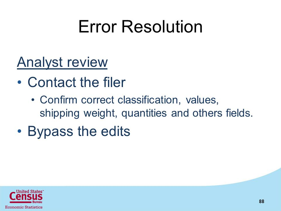 Error Resolution Analyst review Contact the filer Bypass the edits