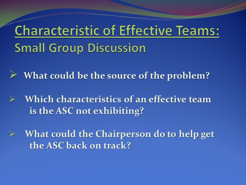 Characteristic of Effective Teams: Small Group Discussion