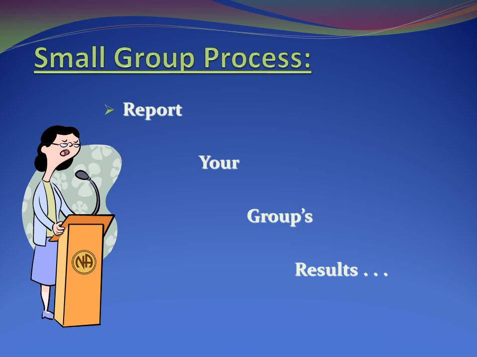 Report Your Group's Results . . .