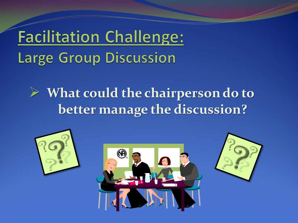 Facilitation Challenge: Large Group Discussion