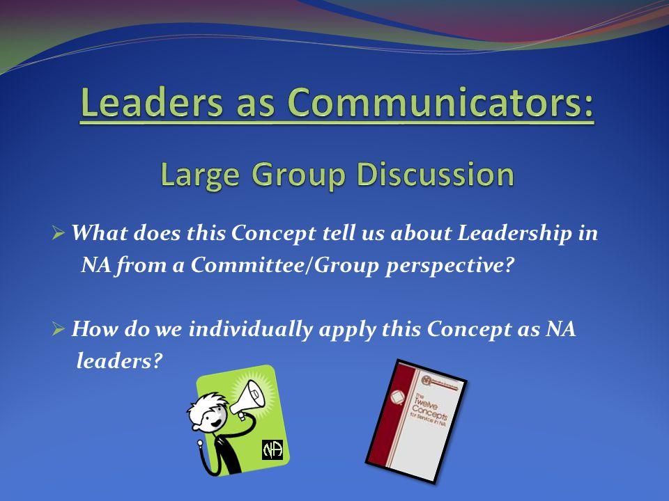 Leaders as Communicators: Large Group Discussion