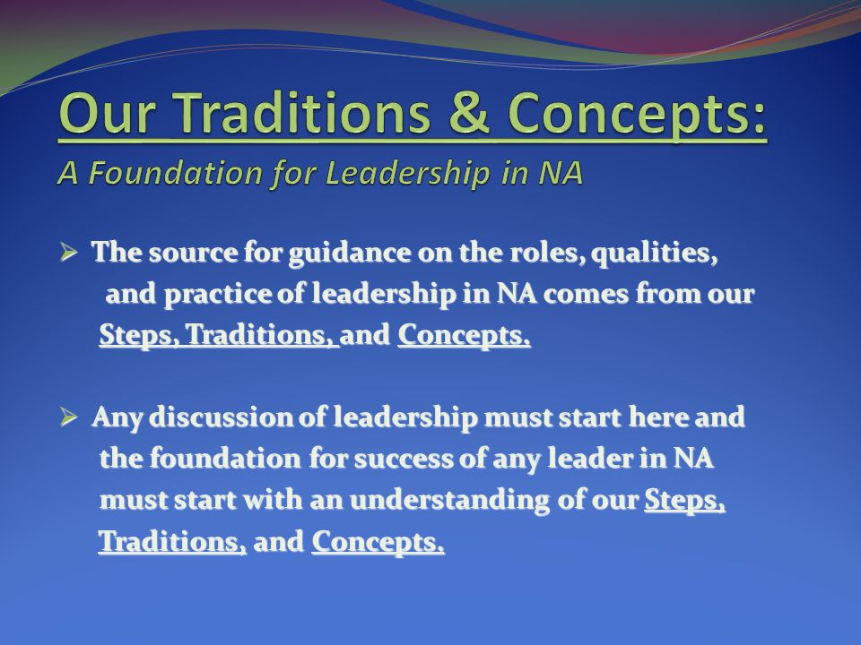 Our Traditions & Concepts: A Foundation for Leadership in NA