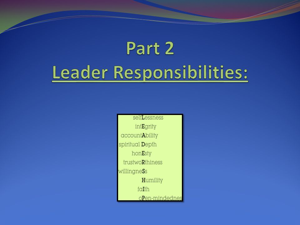 Part 2 Leader Responsibilities: