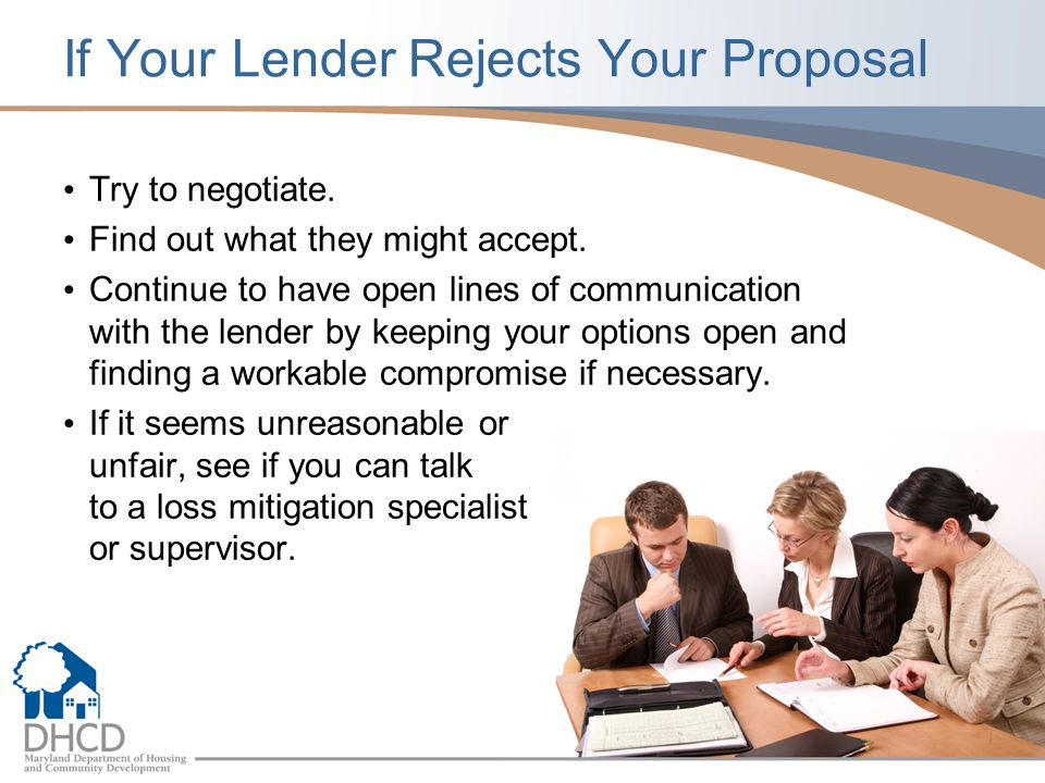 If Your Lender Rejects Your Proposal