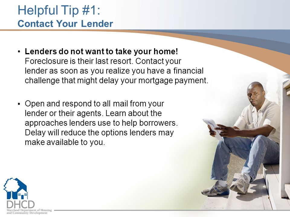 Helpful Tip #1: Contact Your Lender