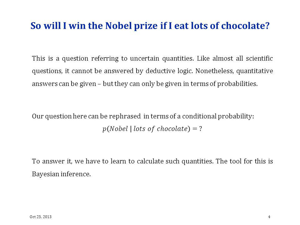 So will I win the Nobel prize if I eat lots of chocolate