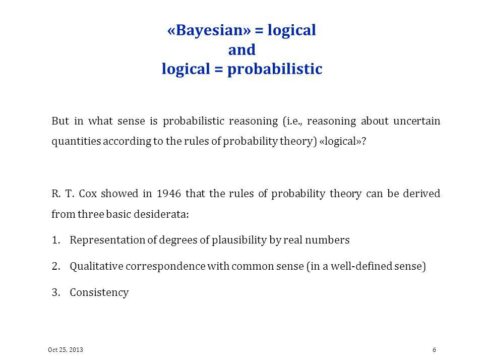 «Bayesian» = logical and logical = probabilistic