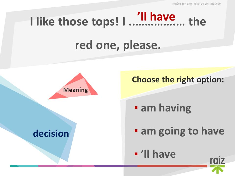 I like those tops! I ..………….… the red one, please.