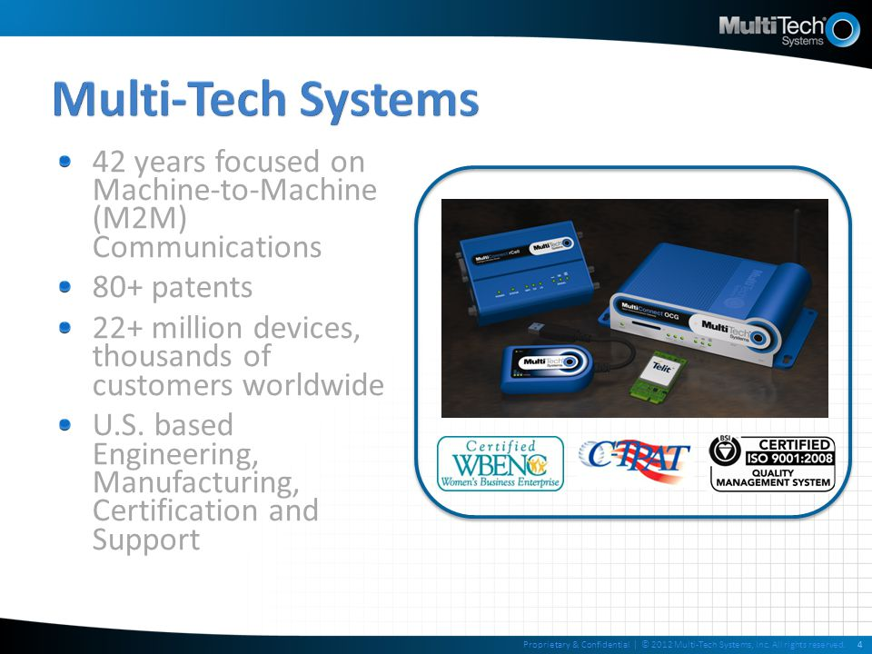 Multi-Tech Systems 42 years focused on Machine-to-Machine (M2M) Communications. 80+ patents.
