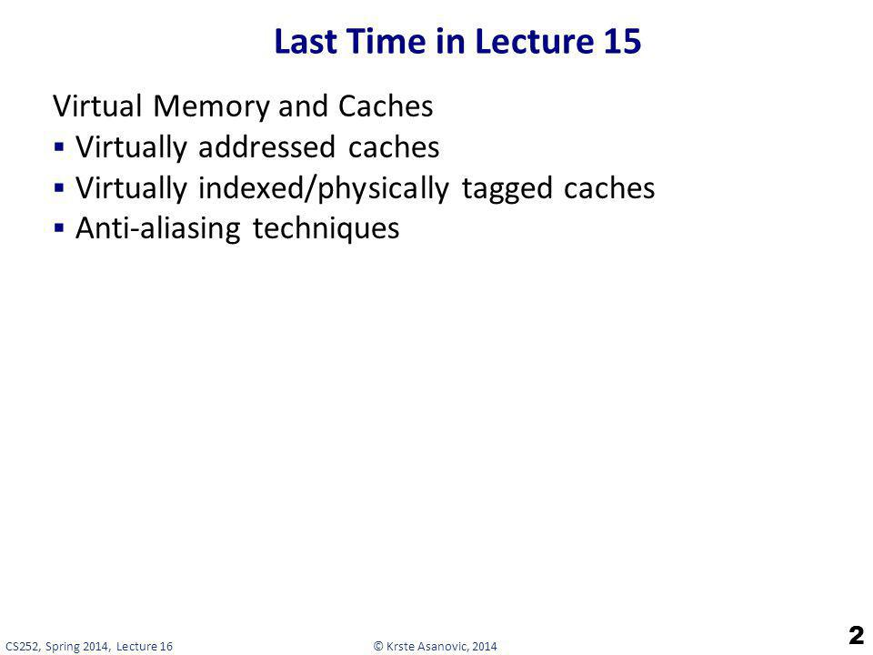 Last Time in Lecture 15 Virtual Memory and Caches