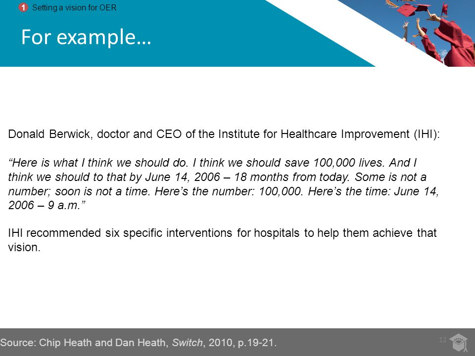 1 Setting a vision for OER. For example… Donald Berwick, doctor and CEO of the Institute for Healthcare Improvement (IHI):