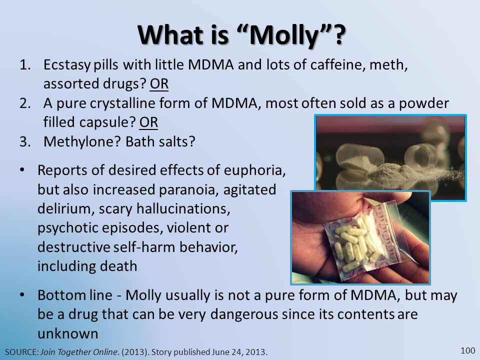 What is Molly Ecstasy pills with little MDMA and lots of caffeine, meth, assorted drugs OR.