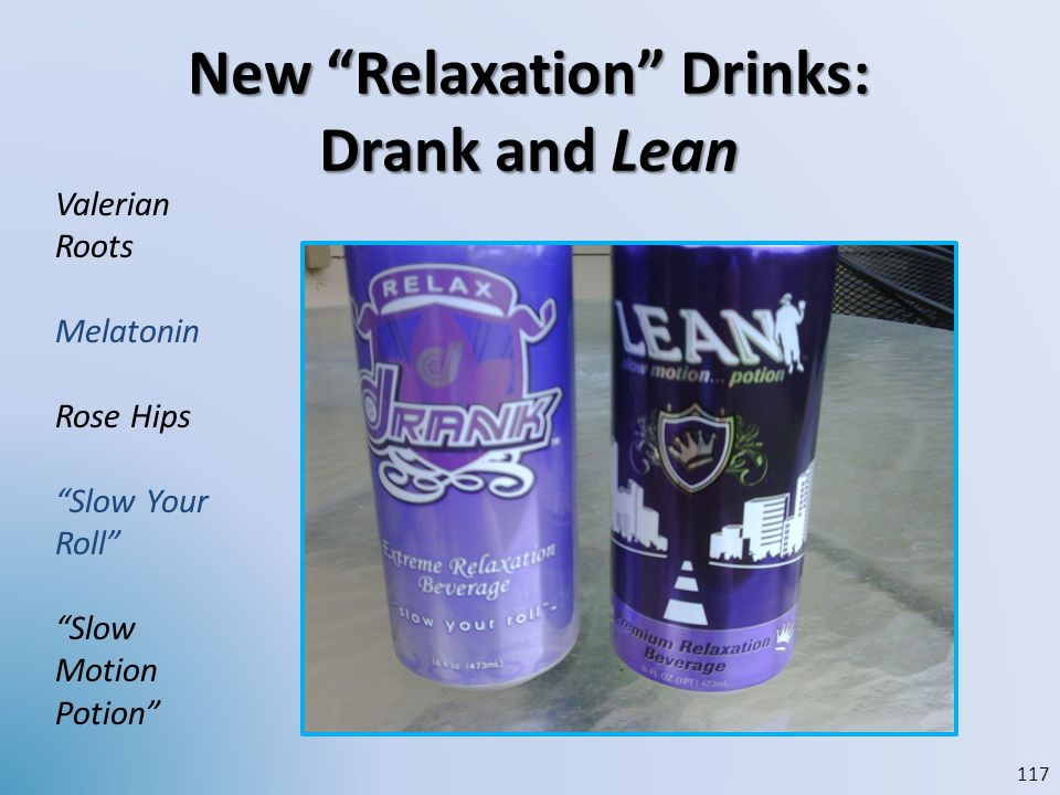 New Relaxation Drinks: Drank and Lean