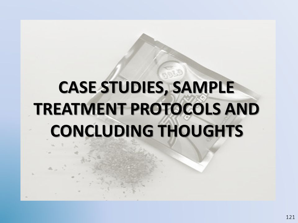 Case studies, sample Treatment protocols and concluding thoughts