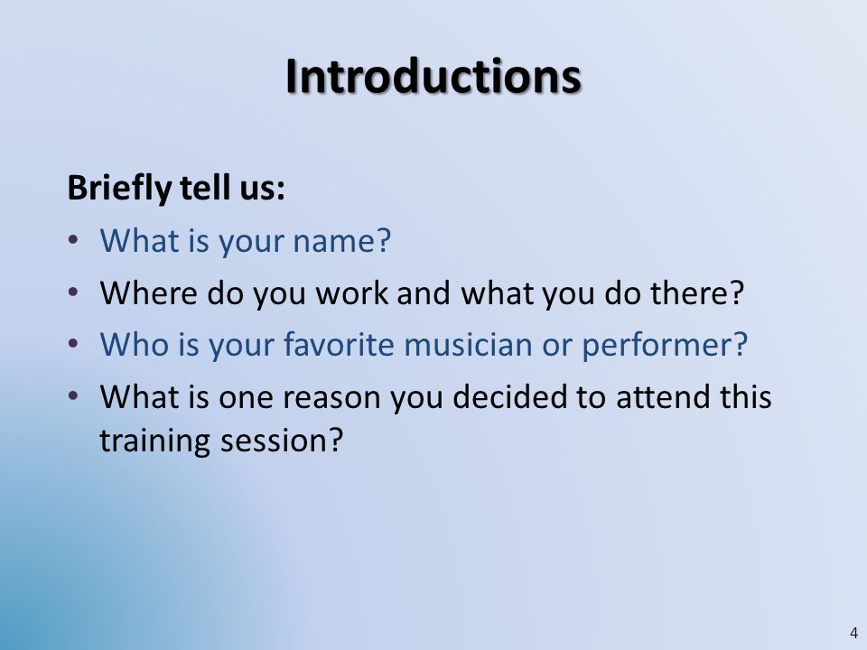 Introductions Briefly tell us: What is your name