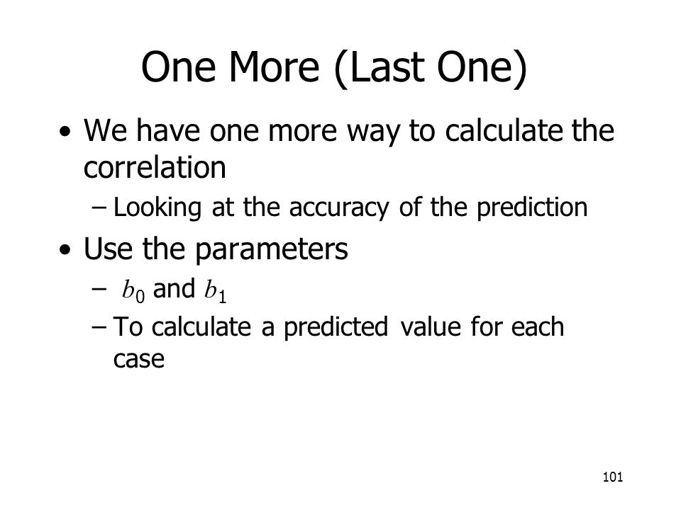 One More (Last One) We have one more way to calculate the correlation