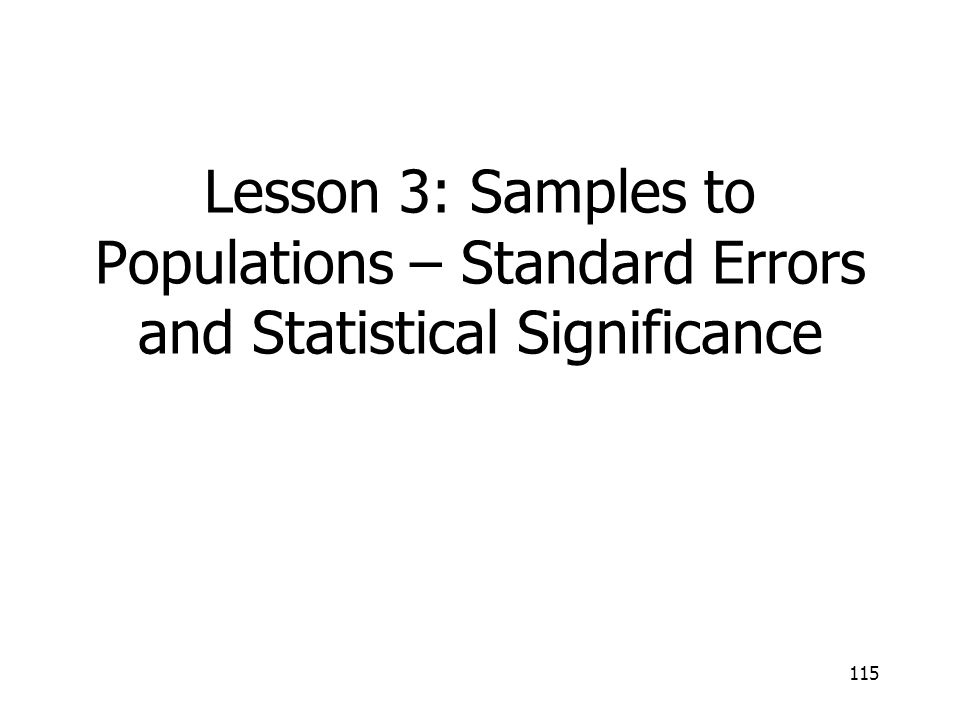 Lesson 3: Samples to Populations – Standard Errors and Statistical Significance