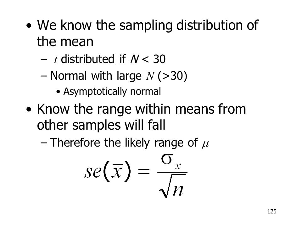 We know the sampling distribution of the mean