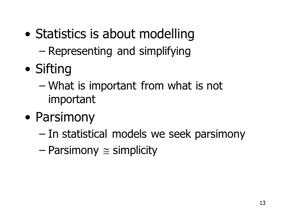 Statistics is about modelling Sifting