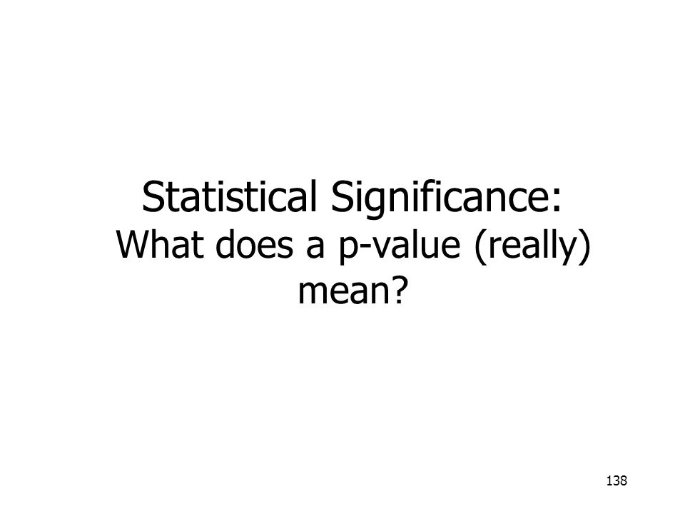 Statistical Significance: What does a p-value (really) mean