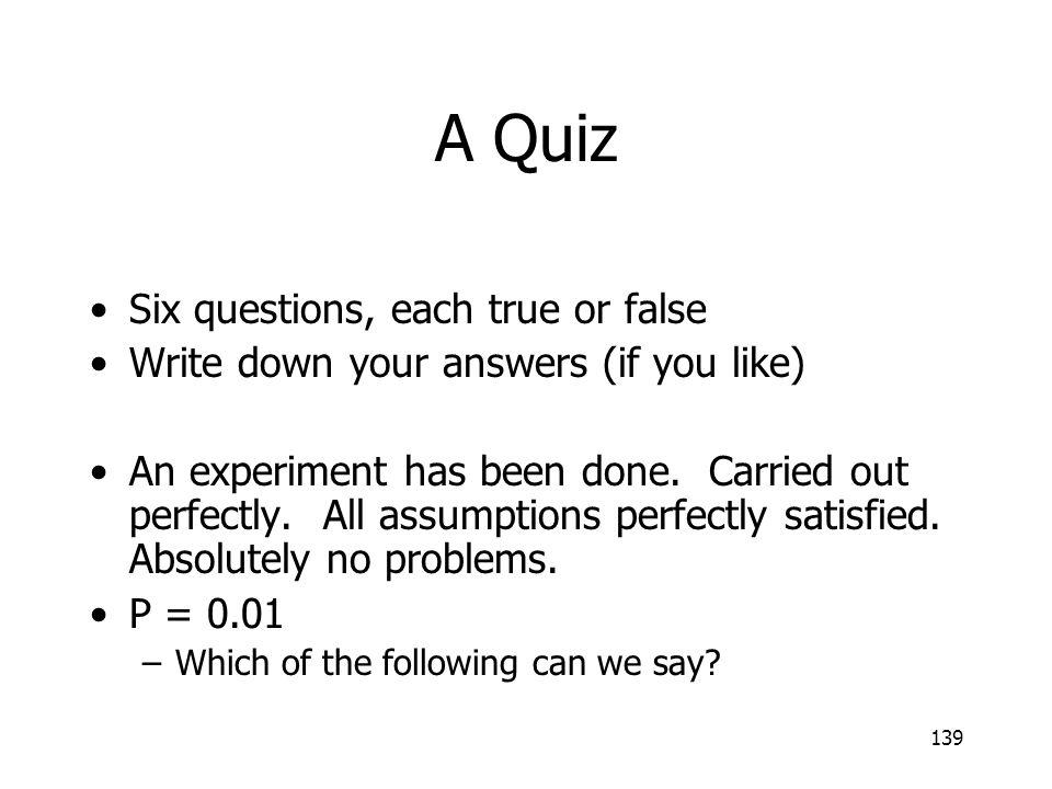 A Quiz Six questions, each true or false