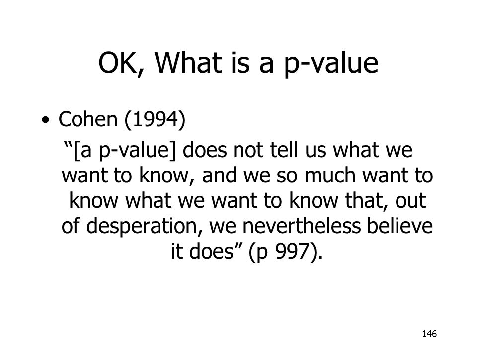 OK, What is a p-value Cohen (1994)